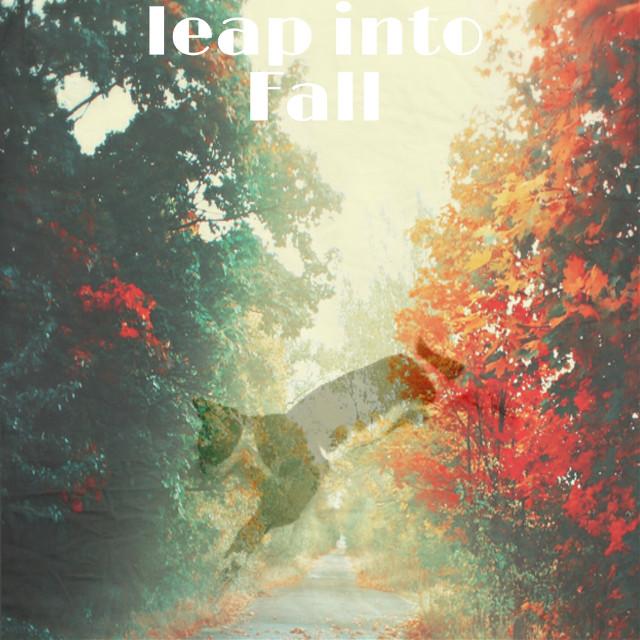 #FreeToEdit #remix #leapingintoFall #leap #fall